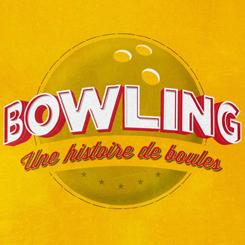 Bowling, une histoire de boules